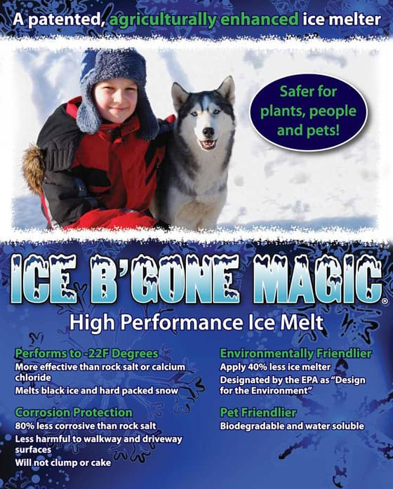 Ice B'Gone Magic Salt is a highly effective, environmentally friendly de-icer. Non-toxic, biodegradable with a corrosion index lower than distilled water.